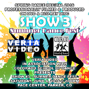 Veria Video In Association With The Colorado School of Dance in Parker, CO presents the Summer Dance Fest Showcase as performed on Saturday, June 4, 2016 at 2:00 p.m.