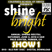 Veria Video In Association With The Colorado School of Dance in Parker, CO presents Shine Bright! on DVD & Blu-ray Disc as performed on Saturday, June 2, 2018 at 9:00 a.m.