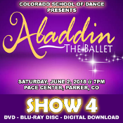 Veria Video In Association With The Colorado School of Dance in Parker, CO presents the Aladdin Ballet (Cast A) on DVD & Blu-ray Disc as performed on Saturday, June 2, 2018 at 7:00 p.m.