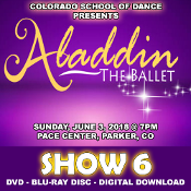 Veria Video In Association With The Colorado School of Dance in Parker, CO presents the Aladdin Ballet (Cast B) on DVD & Blu-ray Disc as performed on Sunday, June 3, 2018 at 7:00 p.m.