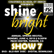 Veria Video In Association With The Colorado School of Dance in Parker, CO presents Shine Bright! on DVD & Blu-ray Disc as performed on Monday, June 4, 2018 at 6:30 p.m.