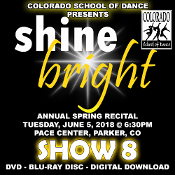 Veria Video In Association With The Colorado School of Dance in Parker, CO presents Shine Bright! on DVD & Blu-ray Disc as performed on Tuesday, June 5, 2018 at 6:30 p.m.